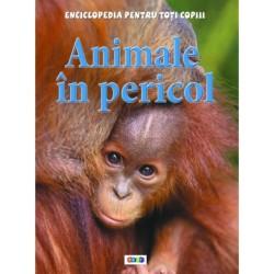 Animale in pericol - Enciclopedia pentru toti copiii