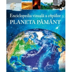 Planeta Pamant - Enciclopedia vizuala a copiilor