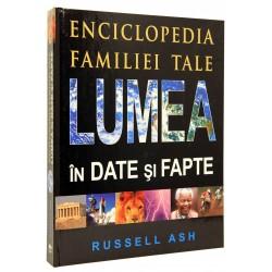 Lumea in date si fapte - Enciclopedia familiei tale