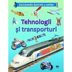 Tehnologii si transporturi – Enciclopedia ilustrata a copiilor