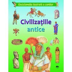 Civilizatiile antice - Enciclopedia ilustrata a copiilor