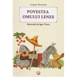 Povestea omului lenes - Grigore Botezatu