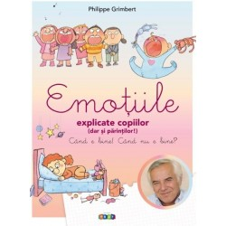 Emotiile explicate copiilor (dar si parintilor) - Philippe Grimbert