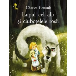 Lupul cel alb si ciubotelele rosii - Charles Perrault