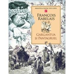 Gargantua si Pantagruel - François Rabelais
