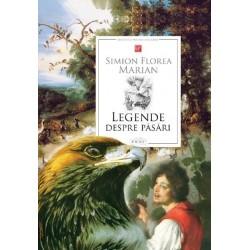 Legende despre pasari - Florea Marian Simion
