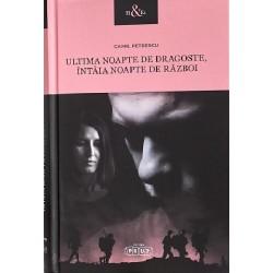 Ultima noapte de dragoste, intaia noapte de razboi – Camil Petrescu