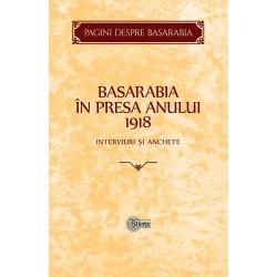 Basarabia in presa anului 1918: Interviuri si anchete - Victor Durnea