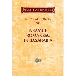 Neamul romanesc in Basarabia - Nicolae Iorga