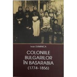 Coloniile bulgarilor in Basarabia (1774-1856) - Ivan Duminica
