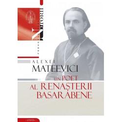 Alexei Mateevici – un poet al renasterii basarabene