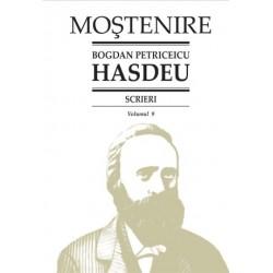 Bogdan Petriceicu Hasdeu. Scrieri. Volumul 09. Studii de lingvistica si filologie