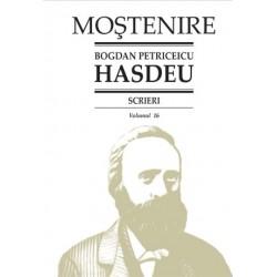Bogdan Petriceicu Hasdeu. Scrieri. Volumul 16. Publicistica politica