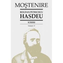 Bogdan Petriceicu Hasdeu. Scrieri. Volumul 17. Publicistica politica Partea a III-a (1871 - 1904).