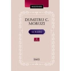 Dumitru C. Moruzi. Scrieri. Volumul 2