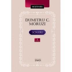 Dumitru C. Moruzi. Scrieri. Volumul 1