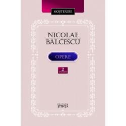 Nicolae Balcescu. Opere. Volumul 2
