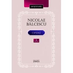 Nicolae Balcescu. Opere. Volumul 1