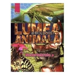 Lumea animala a Moldovei. Vol. 1. Nevertebrate - Ion Toderas