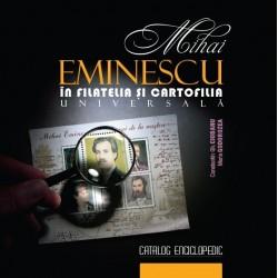 Mihai Eminescu in filatelia si cartofilia universala - Constantin Gh. Ciobanu, Maria Godorozea