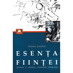 Esenta fiintei. (Mi)teme si simboluri existentiale eminesciene - Mihai Cimpoi
