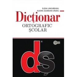Dictionar ortografic scolar (cu elemente de punctuatie) - Elena Ungureanu