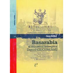 Basarabia si ministrul intregitor Daniel Ciugureanu - Nutu Rosca
