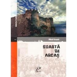 Soarta de arcas - Mihail Ursachi