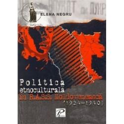 Politica etnoculturala in RASSM 1924-1940 - Elena Negru