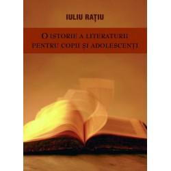O istorie a literaturii pentru copii si adolescenti - Iuliu Ratiu