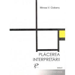 Placerea interpretarii. Eseuri - Mircea V. Ciobanu