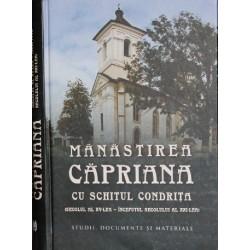 Manastirea Capriana cu schitul Condrita. (secolul al XV-lea – inceputul secolului al XXI-lea) -...