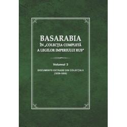 "Basarabia in ""Colectia completa a legilor Imperiului Rus""  Vol. III - Mihai Tasca, Igor Ojog,..."