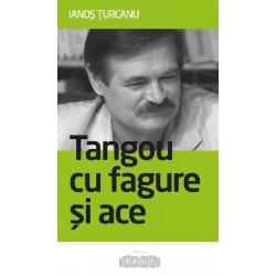 Tangou cu fagure si ace - Ianos Turcanu