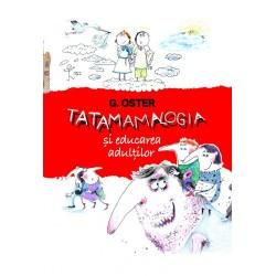 Tatamamalogia si educarea adultilor -  Grigorii  Oster