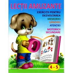 Lectii amuzante  4-5. Exercitii pentru dezvoltarea memoriei, gandirii, atentiei, motoricii secundare