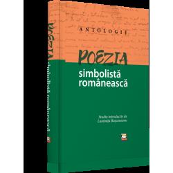 Poezia simbolista romaneasca. Antologie