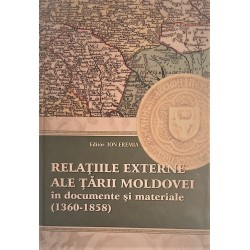 Relatiile externe ale Tarii Moldovei in documente si materiale (1360-1358) - Eremia Ion