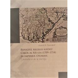 Refugiul regelui suedez Carol al XII-lea (1709-1714) in Imperiul Otoman. Calabalacul de la...