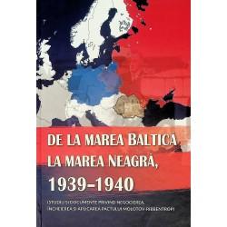 De la Marea Baltica la Marea Neagra, 1939-1940 (studiu si documente Molotov-Ribbentrop)