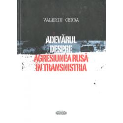 Adevarul despre agresiunea rusa in Transnistria - Valeriu Cerba